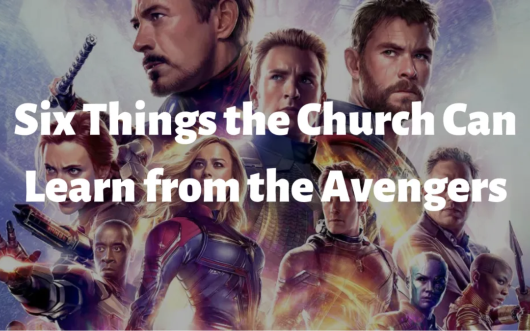 Six Things the Church Can Learn from the Avengers